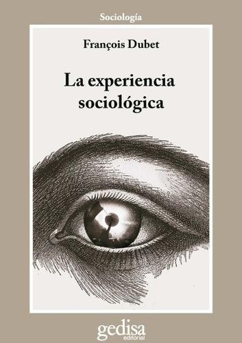Imagen 1 de 3 de La Experiencia Sociológica, Dubet, Ed. Gedisa