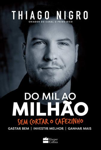 Livro - Do Mil Ao Milhão - Thiago Nigro - Envio Imediato