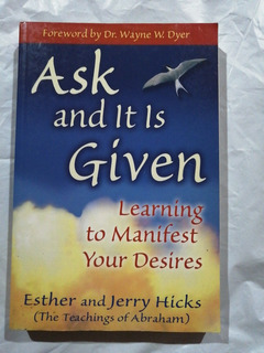 Ask And It Is Given - Esther & Jerry Hicks
