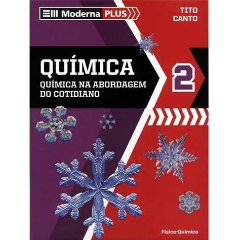 Moderna Plus - Química 2 - Química Na Abordagem Do Cotidiano