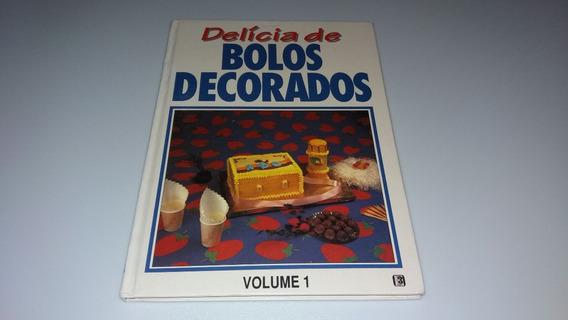 Livros Delícia De Bolos Decorados - 1 E 3 - Ótimo Estado