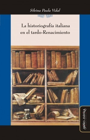 Imagen 1 de 3 de La Historiografía Italiana En El Tardo-renacimiento