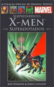 Surpreendentes X-men: Superdotados - Col Josse Whedon & Joh