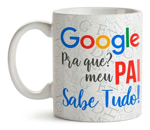 Caneca Dia Dos Pais - Google Pra Que ?