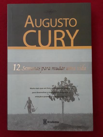 Livro: 12 Semanas Para Mudar Uma Vida - Augusto Cury