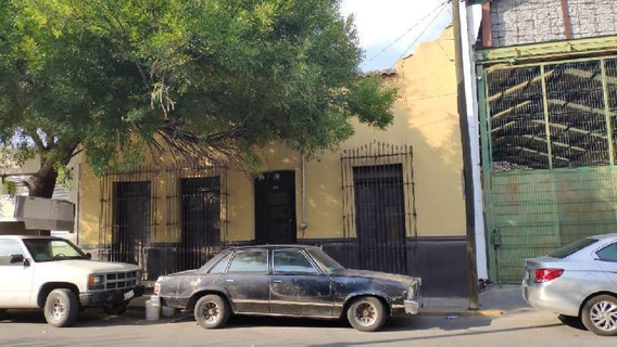 Casa/terreno En Venta Centro Monterrey, N.l.