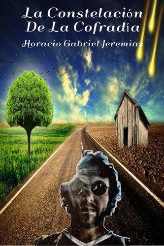 La Constelación De La Cofradía - Horacio Gabriel Jeremias