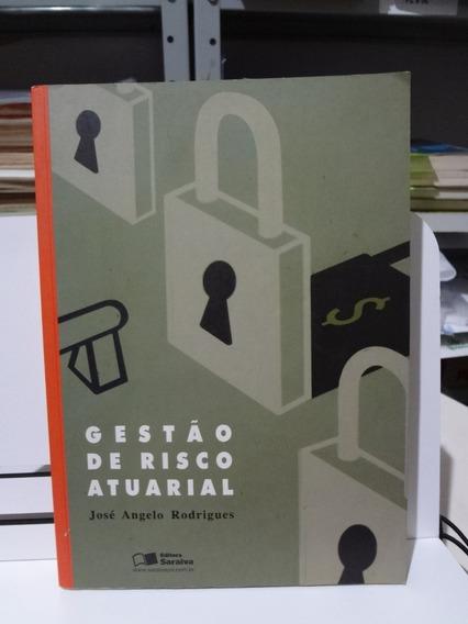 Livro Gestão De Risco Atuarial José Angelo Rodrigues