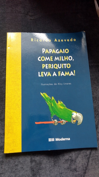 Papagaio Come Milho, Periquito Leva A Fama! Frete Grátis!