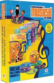 Coleção Educação Musical Na Escola - 6 Volumes