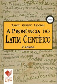 A Pronúncia Do Latim Científico 2ª Edição