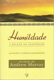 Livro Andrew Murray - Humildade A Beleza Santidade