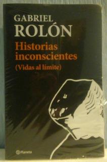 Historias Inconscientes Gabriel Rolón Nuevo Envíos