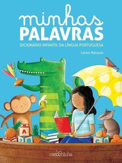 Minhas Palavras: Dicionário Infantil Da Lp - Carlos Marques
