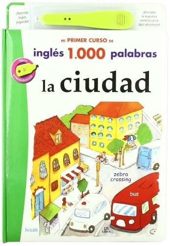 Ciudad (mi Primer Curso De Ingles 1000 Palabras) (incluye L