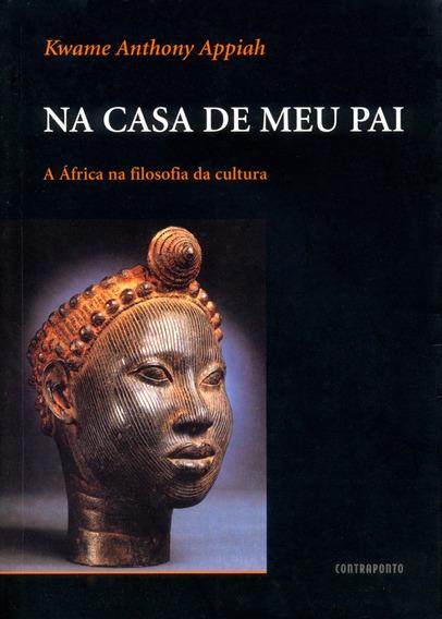 Na Casa De Meu Pai: A África Na Filosofia Da Cultura