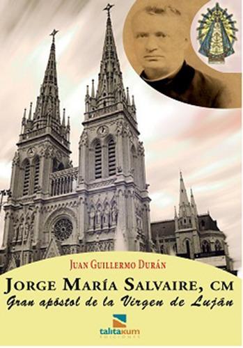 Jorge María Salvaire, Cm. Gran Apóstol De La Virgen De Luján