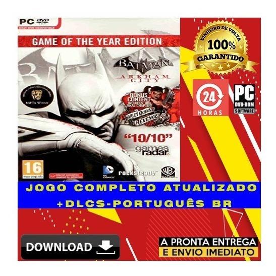 Batman Arkham City: Game Of The Year Edition Pc + Brinde