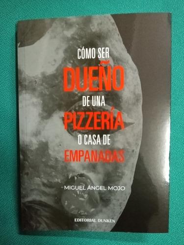 Imagen 1 de 2 de Ml0005 Cómo Ser Dueño De Una Pizzería... - Miguel Ángel Mojo