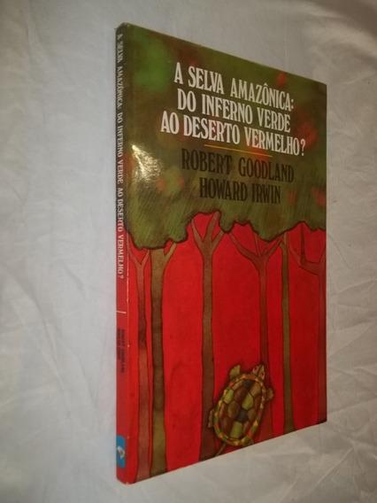 Livro - A Selva Amazônica Do Inferno Verde Ao Deserto