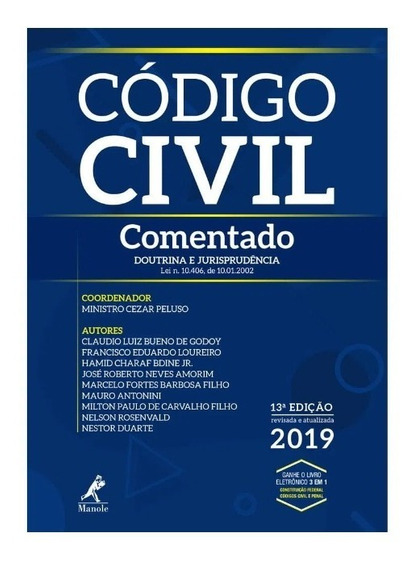 Código Civil Comentado 13ªedição (2019) - Min. Cezar Peluso