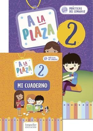 Imagen 1 de 1 de A La Plaza 2: Practicas Del Lenguaje + Cuaderno - Longseller