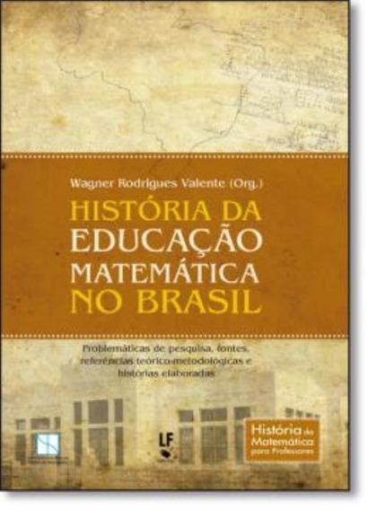 Historia Da Educacao Matematica No Brasil