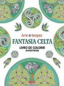 Fantasia Celta - Livro De Colorir Antiestresse - Alaude