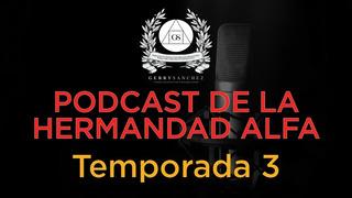 Gerry Sánchez Podcast De La Hermandad Alfa Temporada 1 2 Y 3