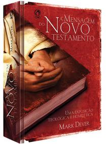 A Mensagem Do Novo Testamento Mark Dever Oferta