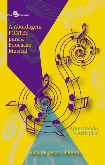 A Abordagem Pontes Para A Educação Musical. Aprendendo A A
