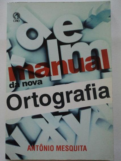 Livro-manual Da Nova Ortografia:antônio Mesquita:1 Edição