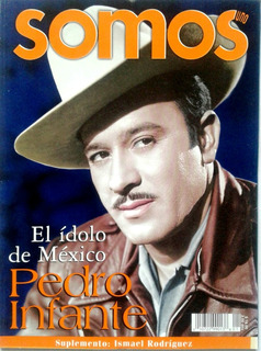 Somos Pedro Infante Ismael Rodriguez Cine Radio Musica