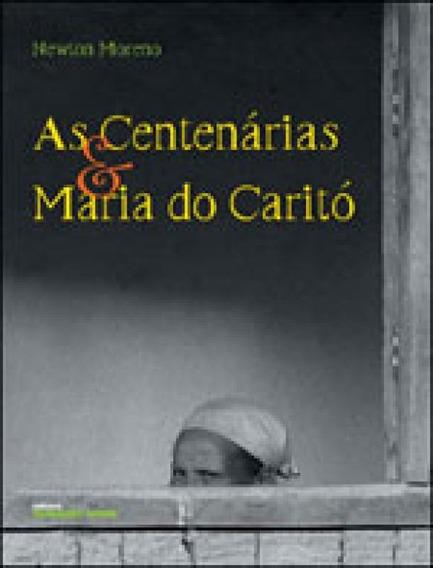 As Centenárias E Maria Do Caritó