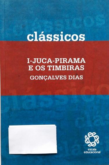 I-juca-pirama E Os Timbiras - Gonçalves Dias