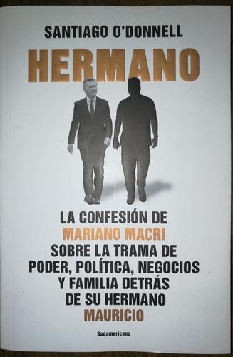 Libro : Hermano De Santiago O'donnell.editorial Sudamericana