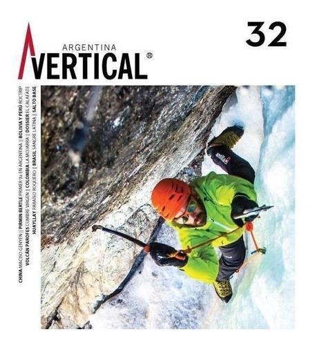 Revista Vertical Numero 32  Escalada Montañismo Alta Montaña