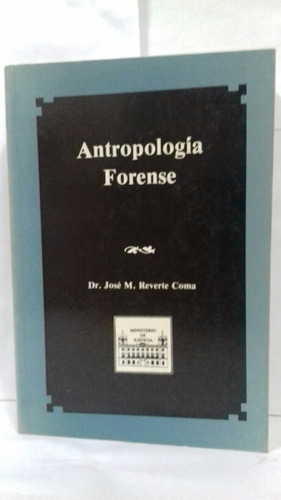 Antropología Forense. Dr. Jose M. Reverte Coma