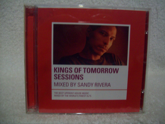 Cd Duplo Kings Of Tomorrow Sessions- Mixed By Sandy Rivera