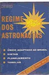 Regime Dos Astronautas Dietas Ginastica Tabelas Adap Brasil