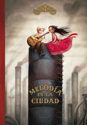 Libro Melodia En La Ciudad (cartone) - Lacombe Benjamin