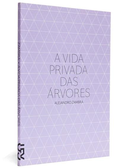 A Vida Privada Das Arvores (português) Capa Comum Cosac &