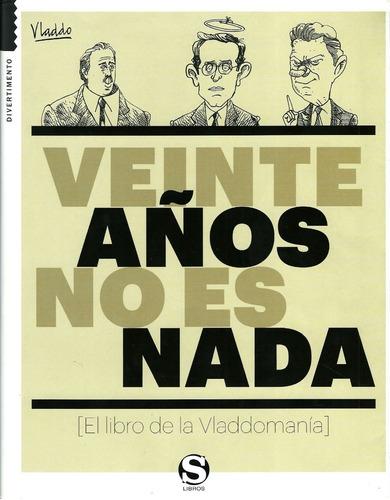 Veinte Años No Es Nada - Vladimir Florez Vladdo
