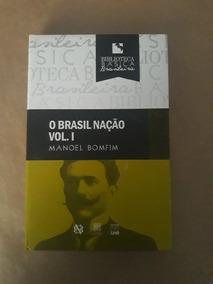 O Brasil Nação Vol. 1 E 2 - Manoel Bomfim
