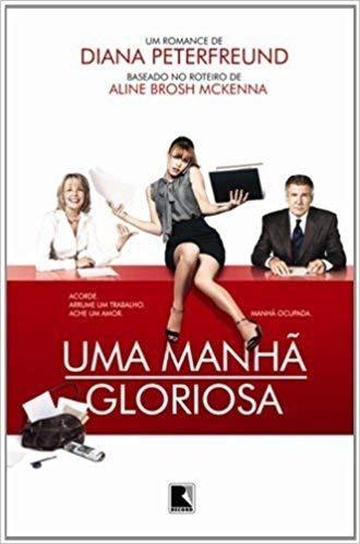 Livro Uma Manhã Gloriosa - Diana Peterfreund