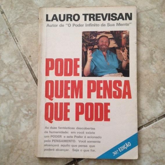 Livro Pode Quem Pensa Que Pode - Lauro Trevisan