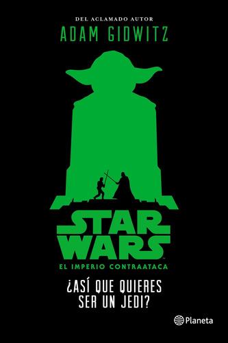 Imagen 1 de 1 de Star Wars.¿así Que Quieres Ser Un Jedi? Disney Planeta
