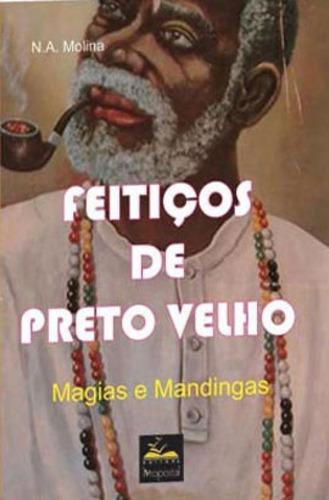 Imagem 1 de 1 de Feitiços De Preto Velho