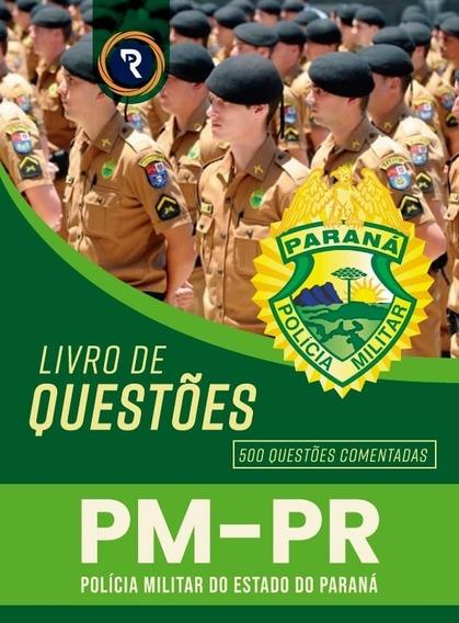 Pm-pr 500 Questões Comentadas Concurso Público