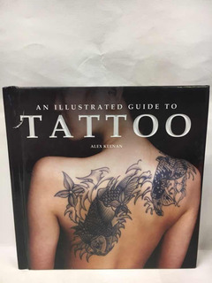 An Illustrated Guide To Tattoo - Álex Keenan